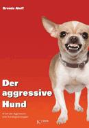 Buch: Der aggressive Hund - Arten der Aggression und Trainingsstrategien