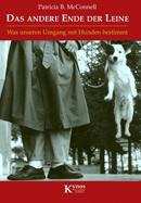 Patricia B. McConnell: Das andere Ende der Leine. Was unseren Umgang mit Hunden bestimmt