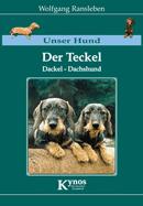 Unser Hund - Der Teckel, Dackel, Dachshund