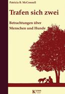 Buch: Trafen sich zwei - Betrachtungen über Menschen und Hunde