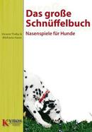 Buch: Das große Schnüffelbuch - Nasenspiele für Hunde