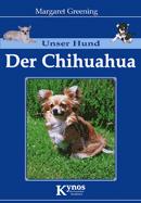 Margaret Greening, Unser Hund - Der Chihuahua
